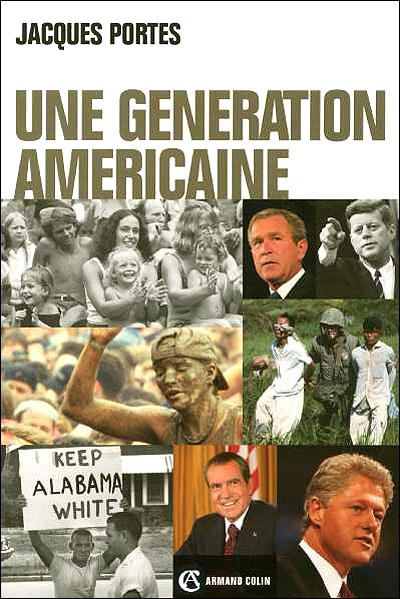 Une génération américaine - De J. F. Kennedy à G. W. Bush
