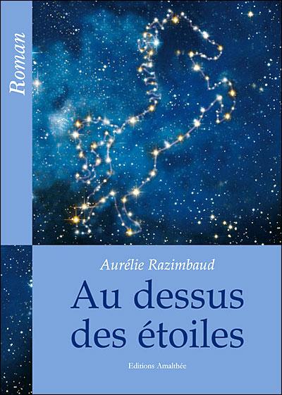 Au dessus des étoiles - Aurélie Razimbaud (Auteur)