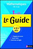 Le guide ABC Bac Cours et exercices -  : Mathématiques Term ES