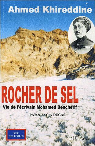 Rocher de sel, vie de l'écrivain Mohamed Bencherif