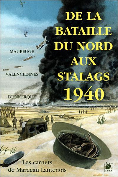 De la bataille du nord aux stalags 1940 les carnets de marc