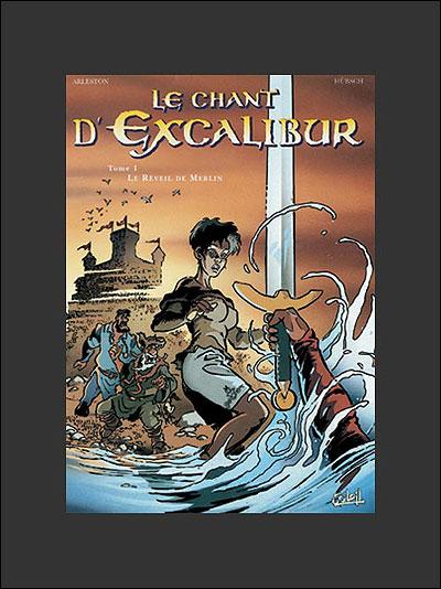 Le Chant d'Excalibur - Nouvelles Editions *Tome 01