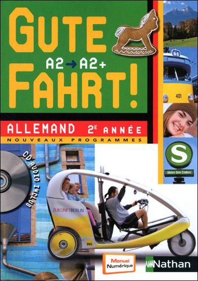 Gute Fahrt ! 2e année + CD audio 2010 Allemand A2