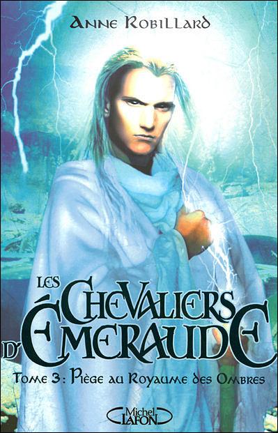 Les Chevaliers d'Emeraude T03 Piège au royaume des ombres - tome 3