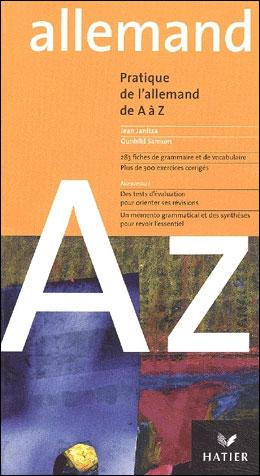 A à Z Langues - Grammaire, conjugaison et difficultés : L'allemand de A à Z