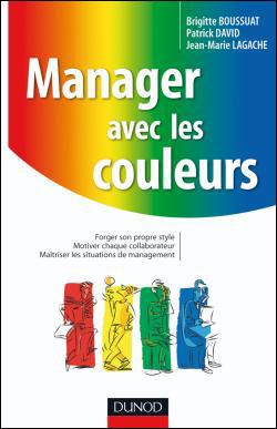 Manager avec les couleurs - 2e éd. - L'humain au coeur du management opérationnel