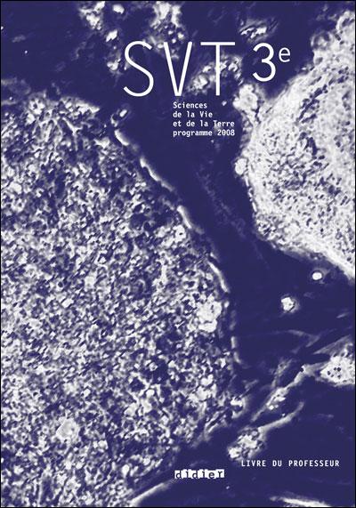 Sciences de la vie et de la terre 3e -  Livre professeur
