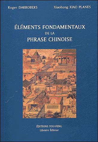 Elements fondamentaux de la phrase chinoise