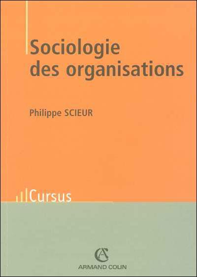 Sociologie des organisations - 3e éd. - Introduction à l'analyse de l'action collective organisée