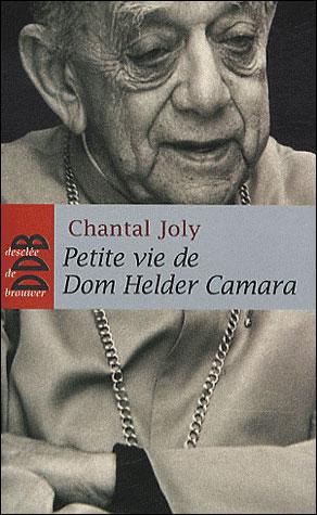 Petite vie de Dom Helder Camara