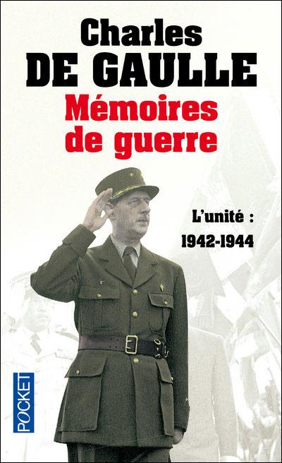 Mémoires de guerre - tome 2 L'unité 1942-1944