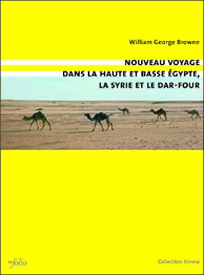 Nouveau voyage dans la haute et basse Egypte, la Syrie et le Dar-four