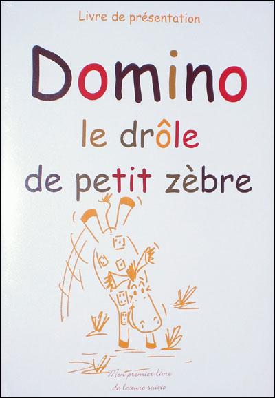 Domino, drôle de petit zèbre