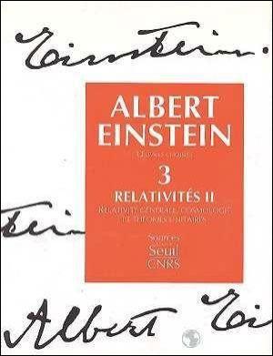 Oeuvres choisies. Relativités II. Relativité genérale, cosmologie et théories unitaires