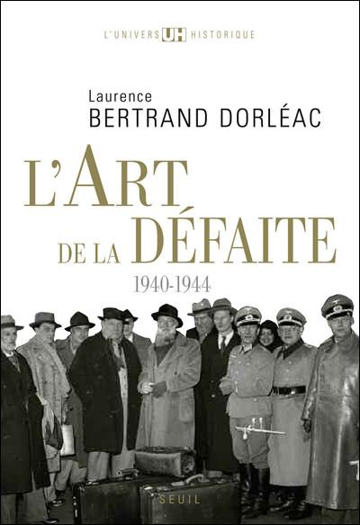 L'art de la défaite : 1940-1944