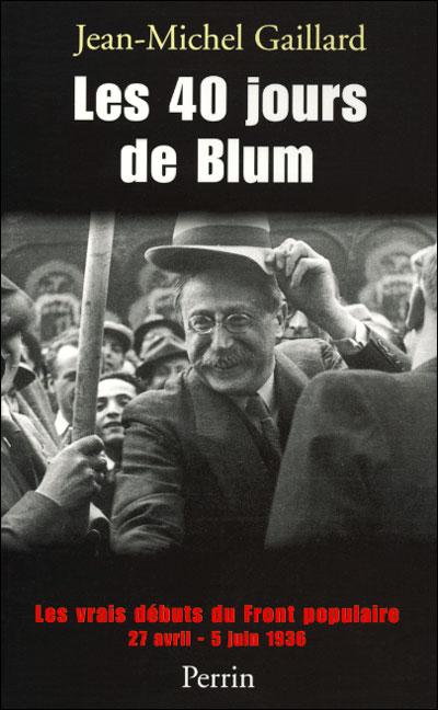 Les 40 jours de Blum, les vrais débuts du Front populaire