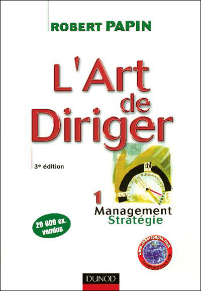 L'art de diriger - 3ème édition - Management . Stratégie - Livre+compléments en ligne