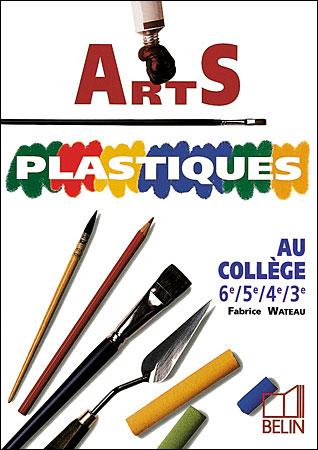 Top Arts plastiques au collège - broché - Fabrice Wateau - Achat Livre  HR52