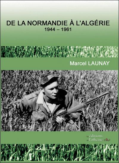 De la Normandie à l'Algérie, 1944-1961