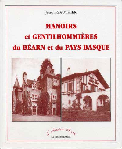 Manoirs et gentilhommières du Béarn et du pays basque