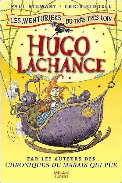 Les aventuriers du très très loin - Hugo Lachance Tome 02 : Les aventuriers du très, très loin