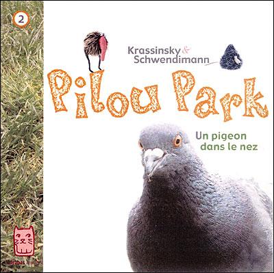 Pilou Park T02 - un pigeon dans le nez