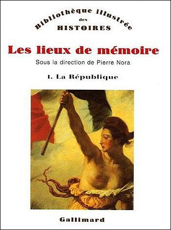 Les Lieux de mémoire (Tome 1-La République)