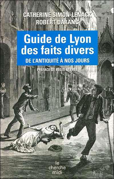 Le guide de Lyon des faits divers