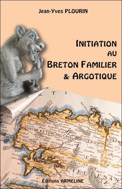 Initiation au breton familier et argotique (2e ed)