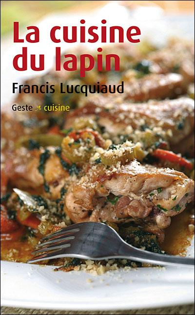 cuisine du lapin - broché - francis lucquiaud - achat livre