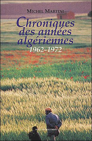 Chronique des années algériennes 1962-1972