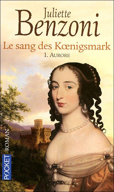 Le sang des Koenigsmark - tome 1 Aurore