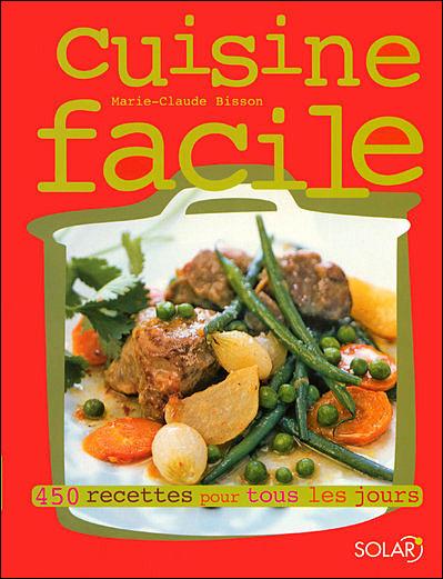 Cuisine Facile 450 Recettes Pour Tous Les Jours Broche Marie