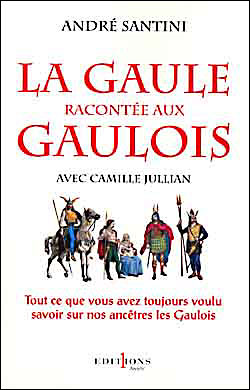 La Gaule racontée aux Gaulois