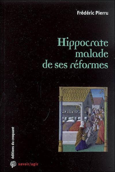 Hippocrate malade de ses réformes