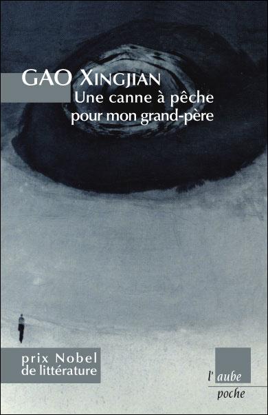 UNE CANNE À PÊCHE POUR MON GRAND PÈRE DE GAO XINGJIAN