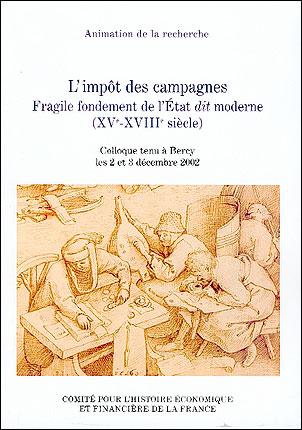 L'impôt des campagnes. fragile fondement de l'état dit moderne (xve-xviiie siècl
