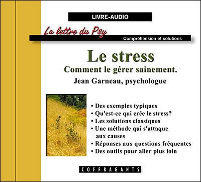 Le stress, comment le gérer sainement ?