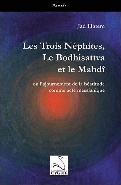 Les trois Néphites, le Bodhisattva et le Mahdî