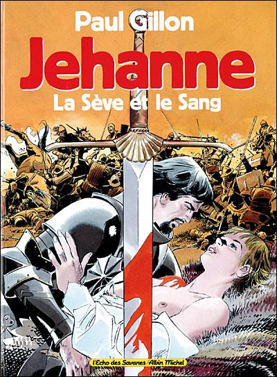 Jehanne - Tome 1 : Jehanne - La sève et le sang