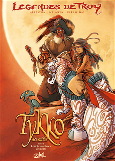 Légendes de Troy - Tikko des sables ... T01 Les chevaucheurs des vents