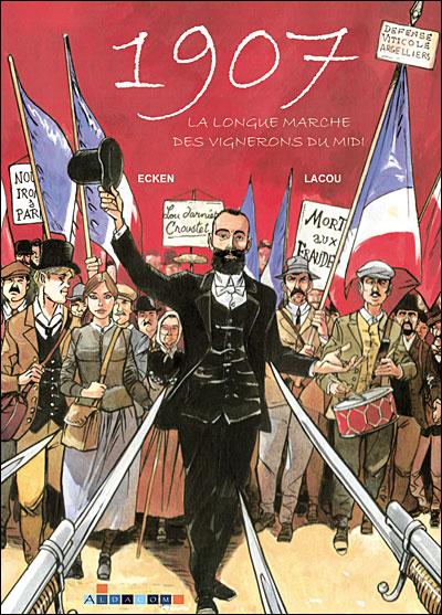 1907, la longue marche des vignerons du Midi