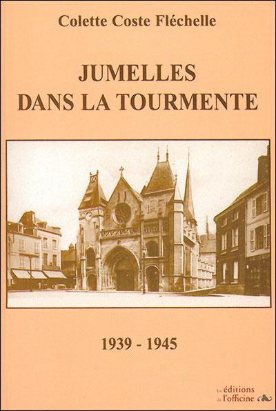 Jumelles dans la tourmente 1939-1945