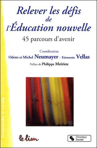 Relever les défis de l'éducation nouvelle 45 parcours d'avenir