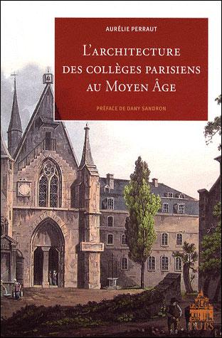 L architecture des colleges parisiens au moyen age