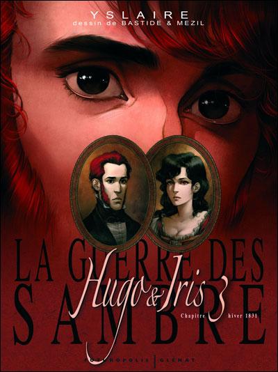 La Guerre des Sambre - Hugo et Iris - Tome 03 NE