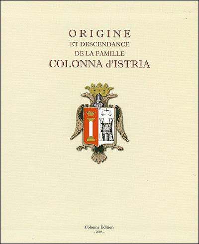 Origine et descendance de la famille Colonna d'Istria