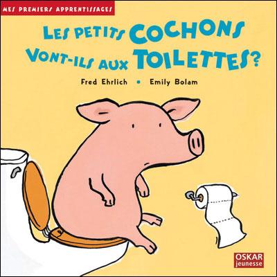 Les petits cochons vont-ils aux toilettes ?