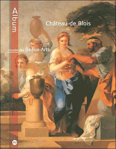 Album chateau de blois - musee des beaux-arts