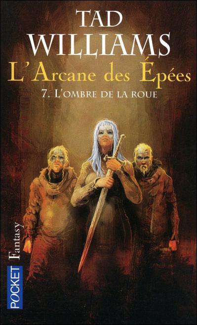 L'Arcane des Epées - tome 7 L'ombre de la roue